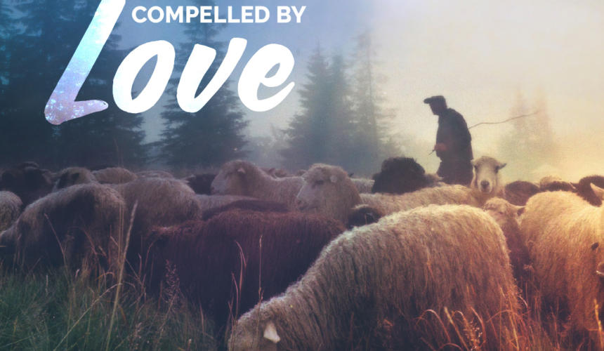 Compelled By Love- Outreach Part 3