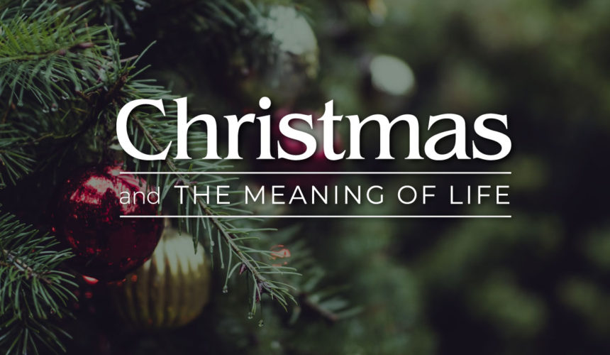 Chrismas and The Meaning of Life – Part 1 Relationship