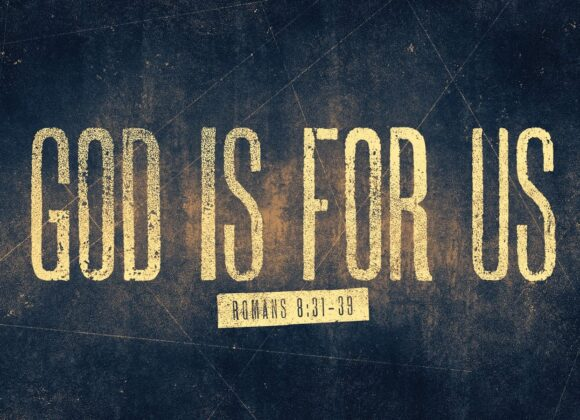 Sunday February 14, 2021 AM –  God Is For Us